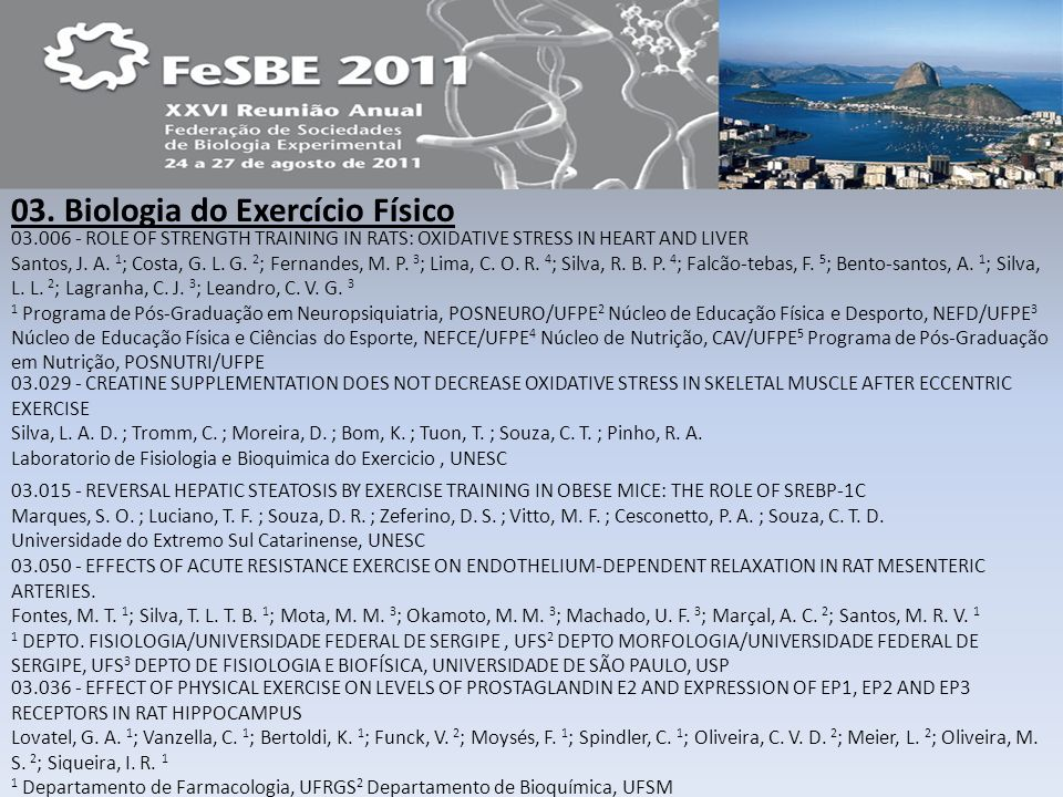 03. Biologia do Exercício Físico 03.006 - ROLE OF STRENGTH TRAINING IN RATS: OXIDATIVE STRESS IN HEART AND LIVER Santos, J. A. 1 ; Costa, G. L. G. 2 ;