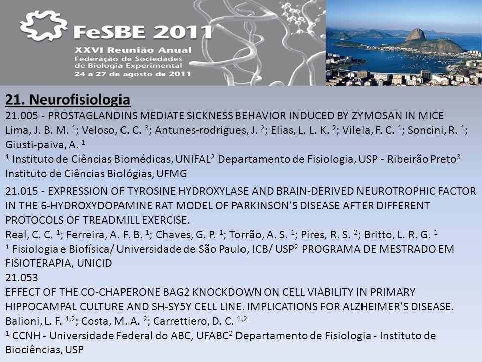 21. Neurofisiologia 21.005 - PROSTAGLANDINS MEDIATE SICKNESS BEHAVIOR INDUCED BY ZYMOSAN IN MICE Lima, J. B. M. 1 ; Veloso, C. C. 3 ; Antunes-rodrigue