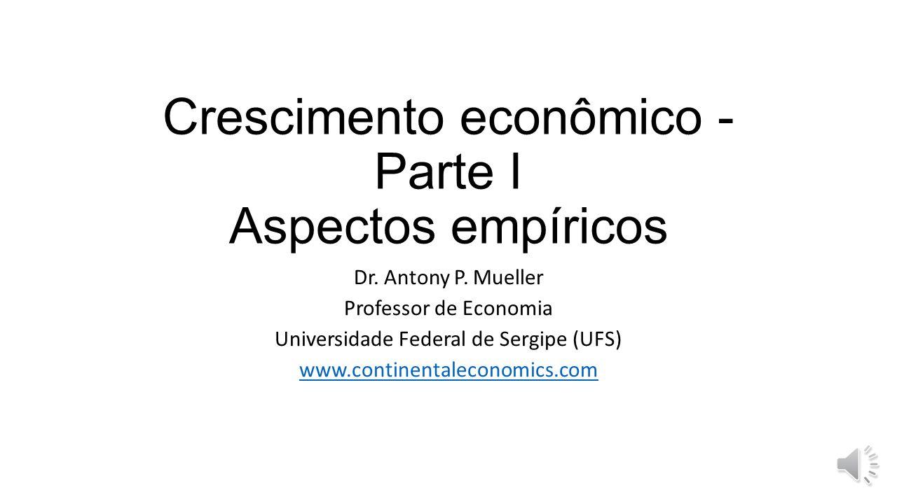 Crescimento econômico - Parte I Aspectos empíricos Dr.