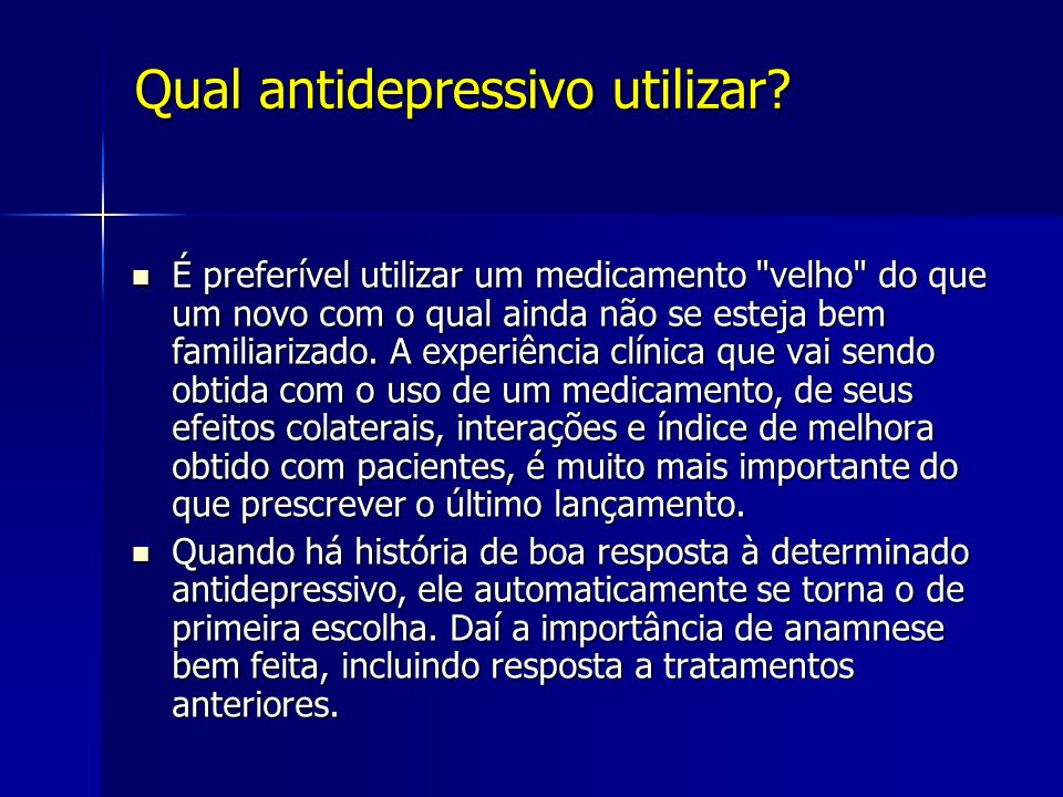 Qual antidepressivo utilizar? É preferível utilizar um medicamento