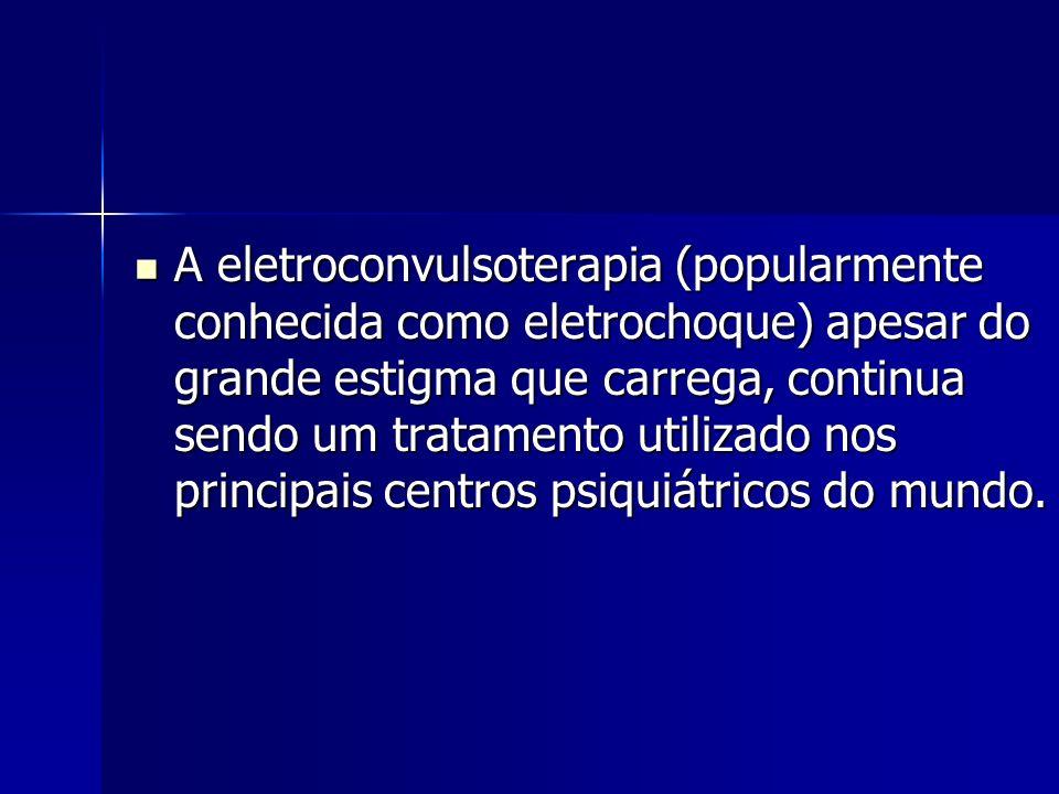 A eletroconvulsoterapia (popularmente conhecida como eletrochoque) apesar do grande estigma que carrega, continua sendo um tratamento utilizado nos principais centros psiquiátricos do mundo.