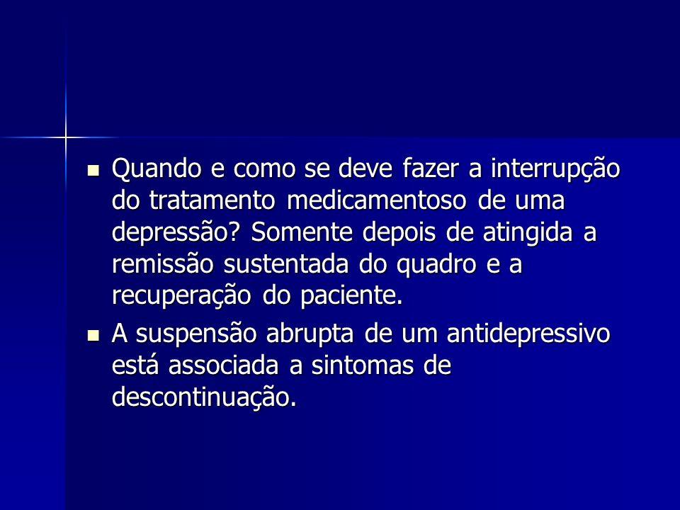 Quando e como se deve fazer a interrupção do tratamento medicamentoso de uma depressão.