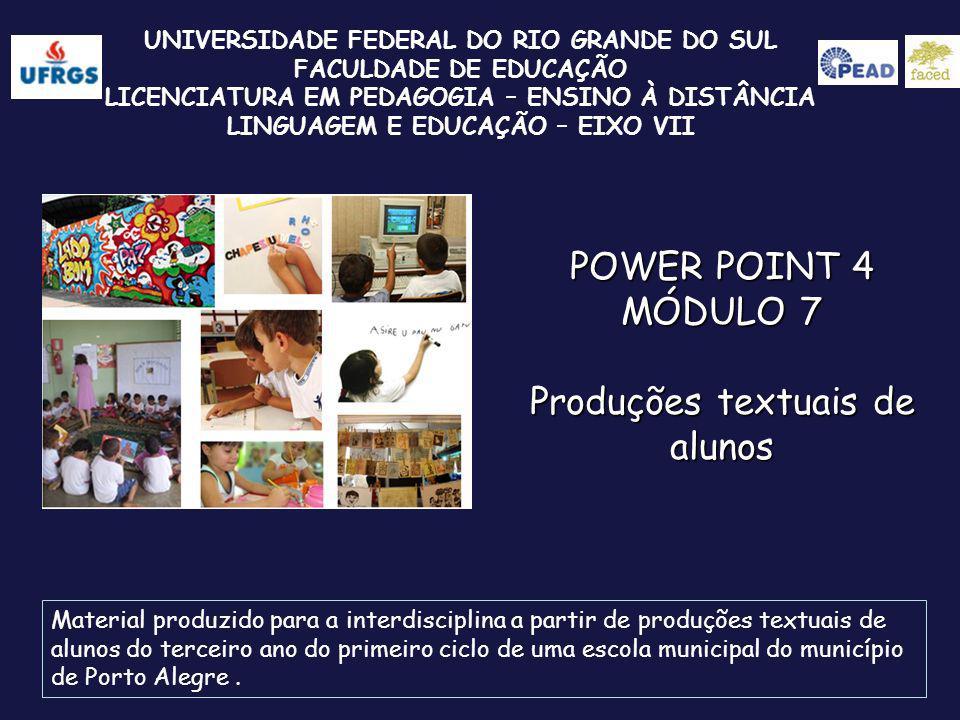 UNIVERSIDADE FEDERAL DO RIO GRANDE DO SUL FACULDADE DE EDUCAÇÃO LICENCIATURA EM PEDAGOGIA – ENSINO À DISTÂNCIA LINGUAGEM E EDUCAÇÃO – EIXO VII POWER P