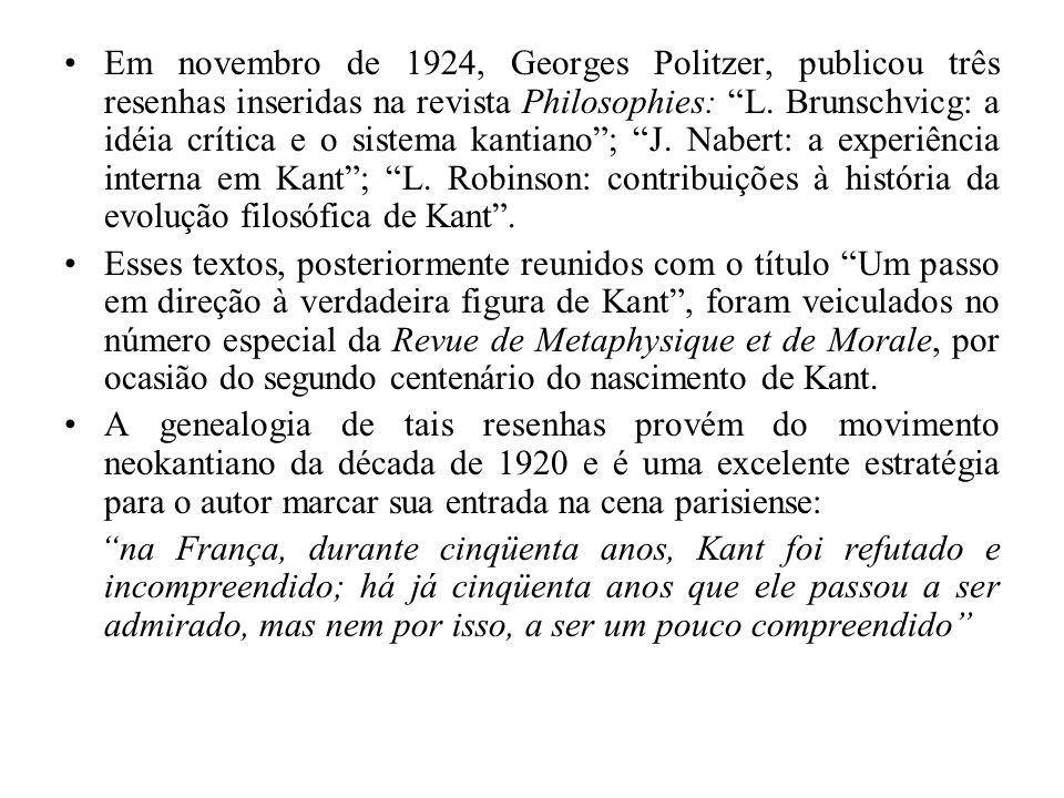 Em novembro de 1924, Georges Politzer, publicou três resenhas inseridas na revista Philosophies: L. Brunschvicg: a idéia crítica e o sistema kantiano;