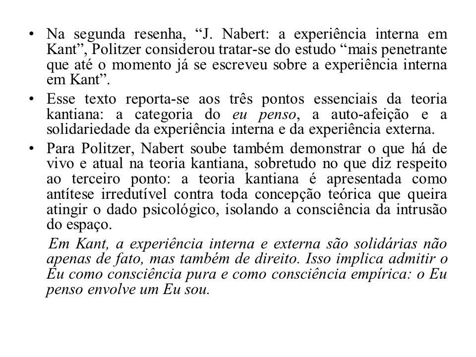 Na segunda resenha, J. Nabert: a experiência interna em Kant, Politzer considerou tratar-se do estudo mais penetrante que até o momento já se escreveu