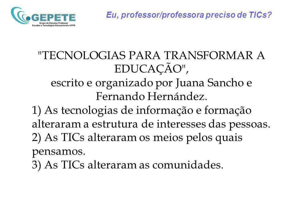 TECNOLOGIAS PARA TRANSFORMAR A EDUCAÇÃO , escrito e organizado por Juana Sancho e Fernando Hernández.