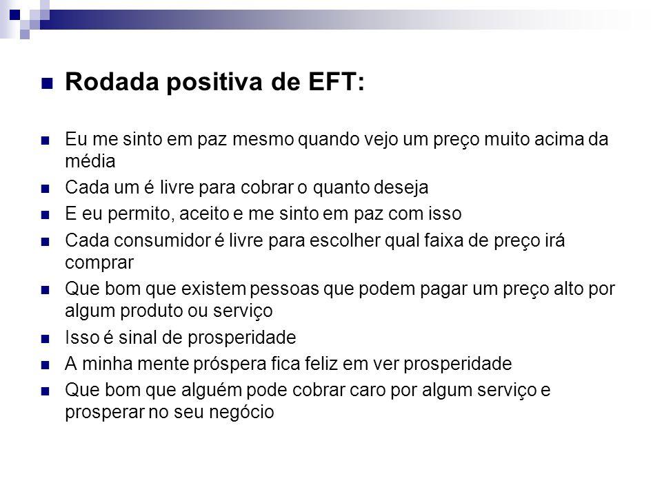 Rodada positiva de EFT: Eu me sinto em paz mesmo quando vejo um preço muito acima da média Cada um é livre para cobrar o quanto deseja E eu permito, a