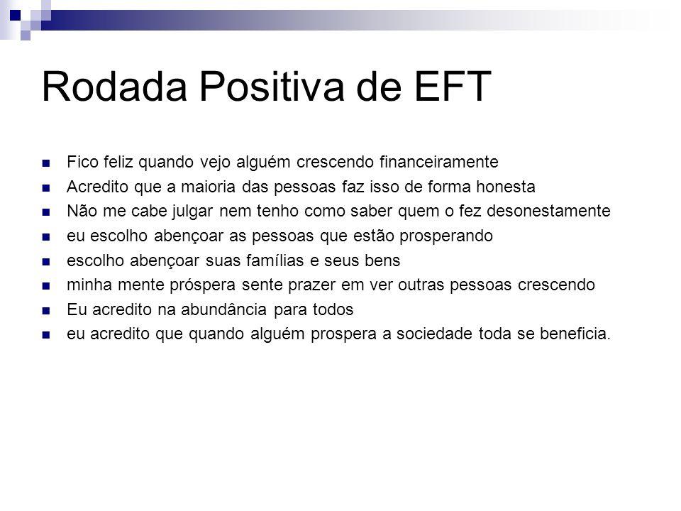 Rodada Positiva de EFT Fico feliz quando vejo alguém crescendo financeiramente Acredito que a maioria das pessoas faz isso de forma honesta Não me cab