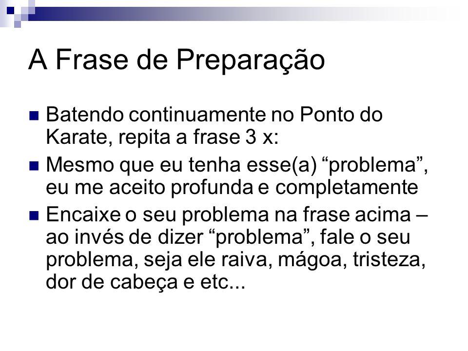 Frase lembrete É o núcleo da Frase de Preparação que informa o problema que está sendo tratado.