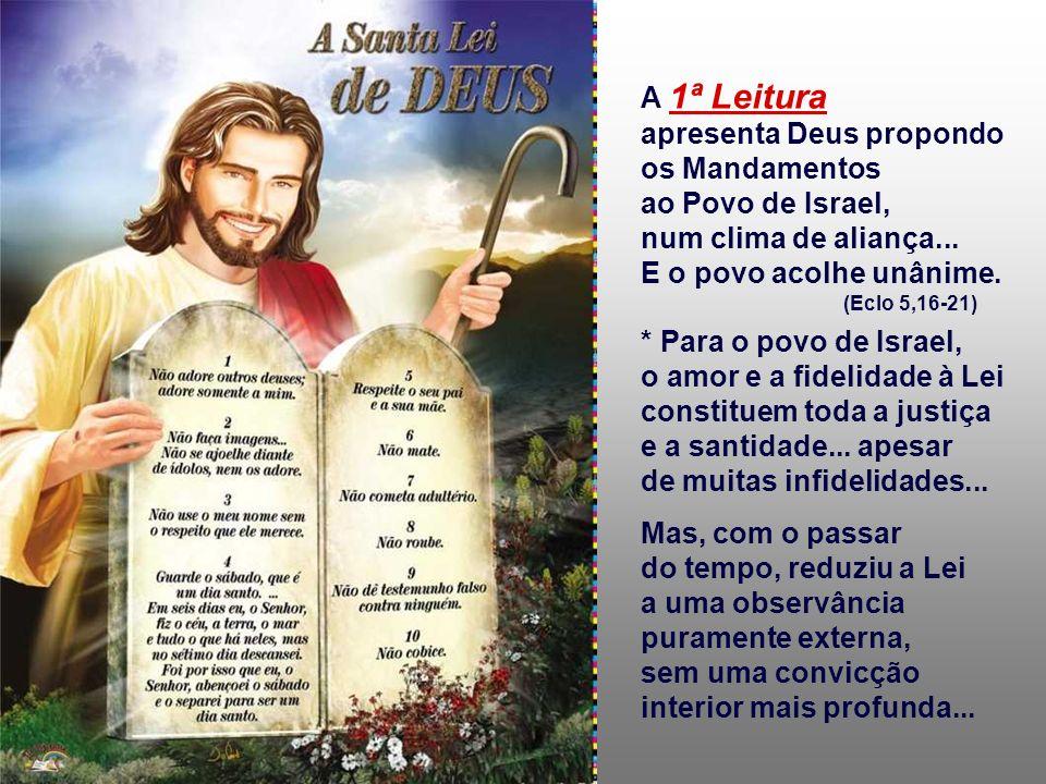 A 1ª Leitura apresenta Deus propondo os Mandamentos ao Povo de Israel, num clima de aliança...