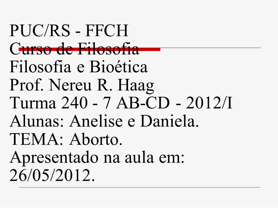 PUC/RS - FFCH Curso de Filosofia Filosofia e Bioética Prof.
