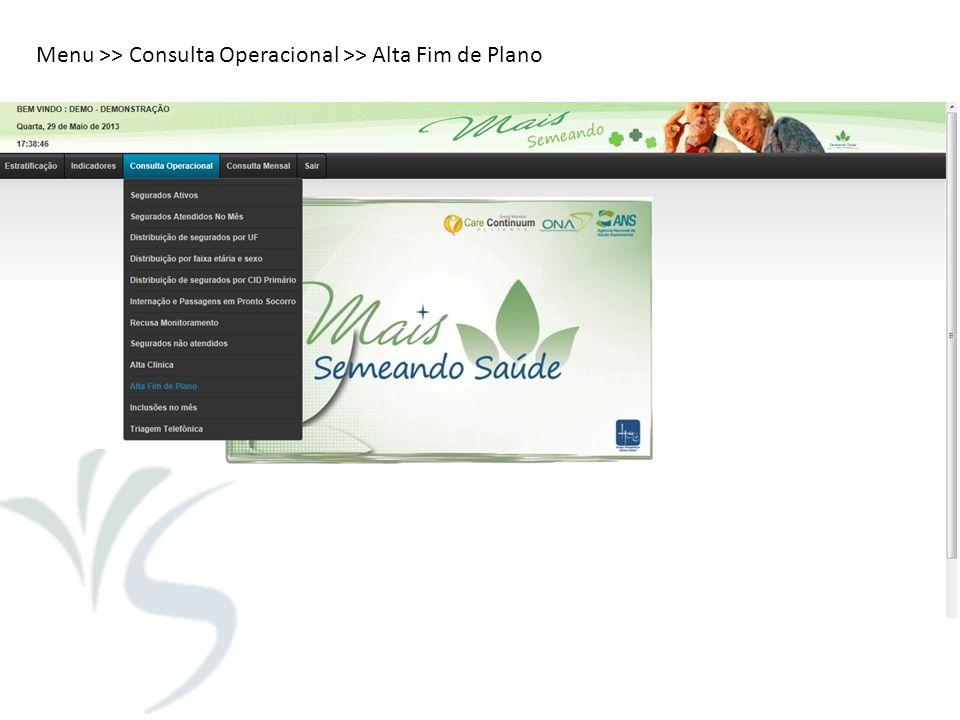 Menu >> Consulta Operacional >> Alta Fim de Plano