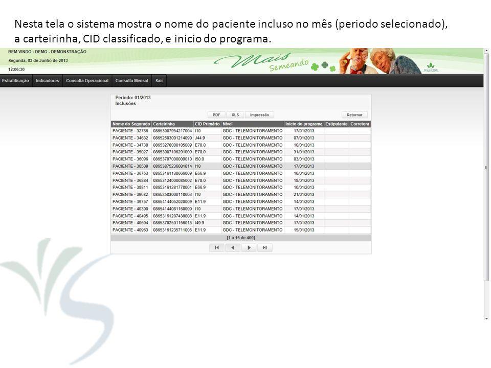 Nesta tela o sistema mostra o nome do paciente incluso no mês (periodo selecionado), a carteirinha, CID classificado, e inicio do programa.