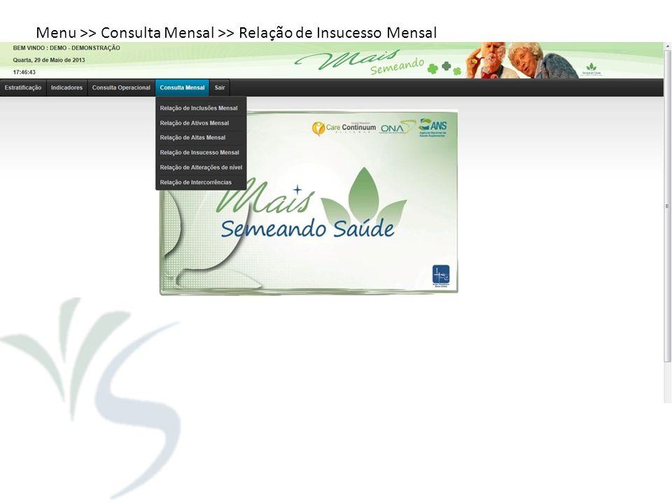 Menu >> Consulta Mensal >> Relação de Insucesso Mensal