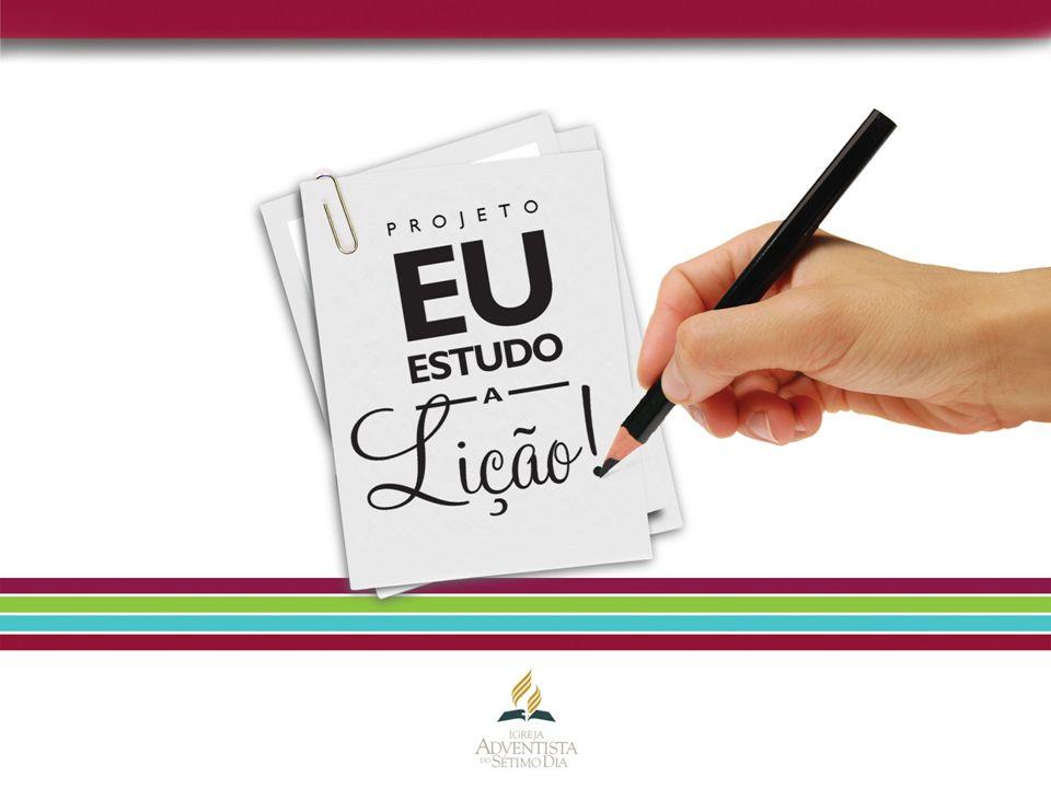 Projeto Eu estudo a Lição 1.Promover o sistemático da Bíblia estudo (professores e alunos) através do estudo diário da Lição da Escola Sabatina.