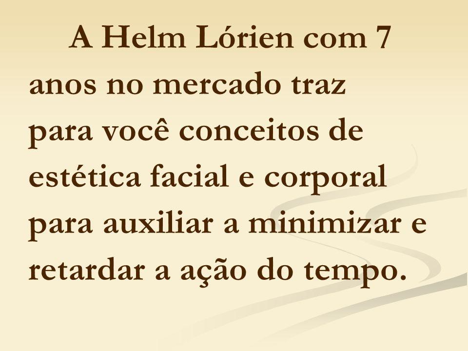 A Helm Lórien com 7 anos no mercado traz para você conceitos de estética facial e corporal para auxiliar a minimizar e retardar a ação do tempo.