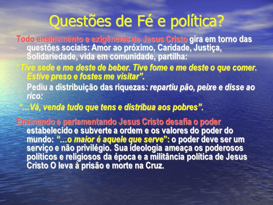Questões de Fé e política.