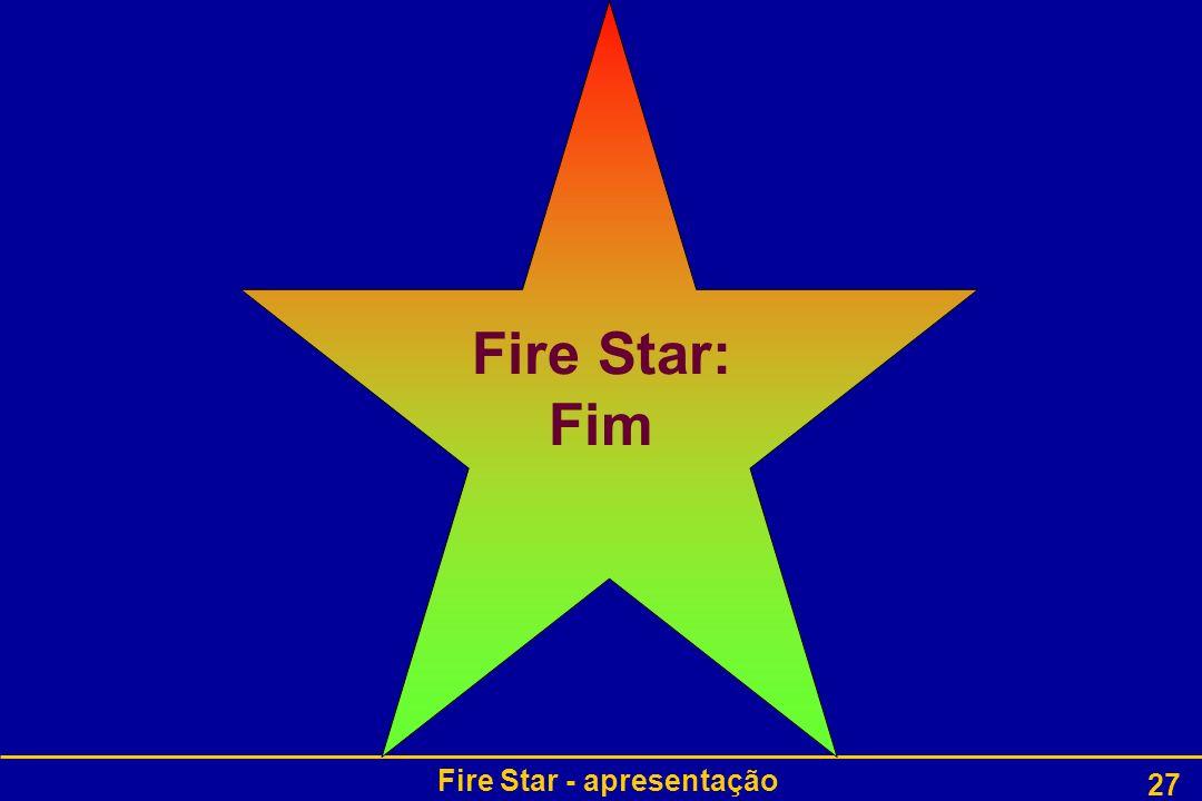 Fire Star - apresentação 27 Fire Star: Fim