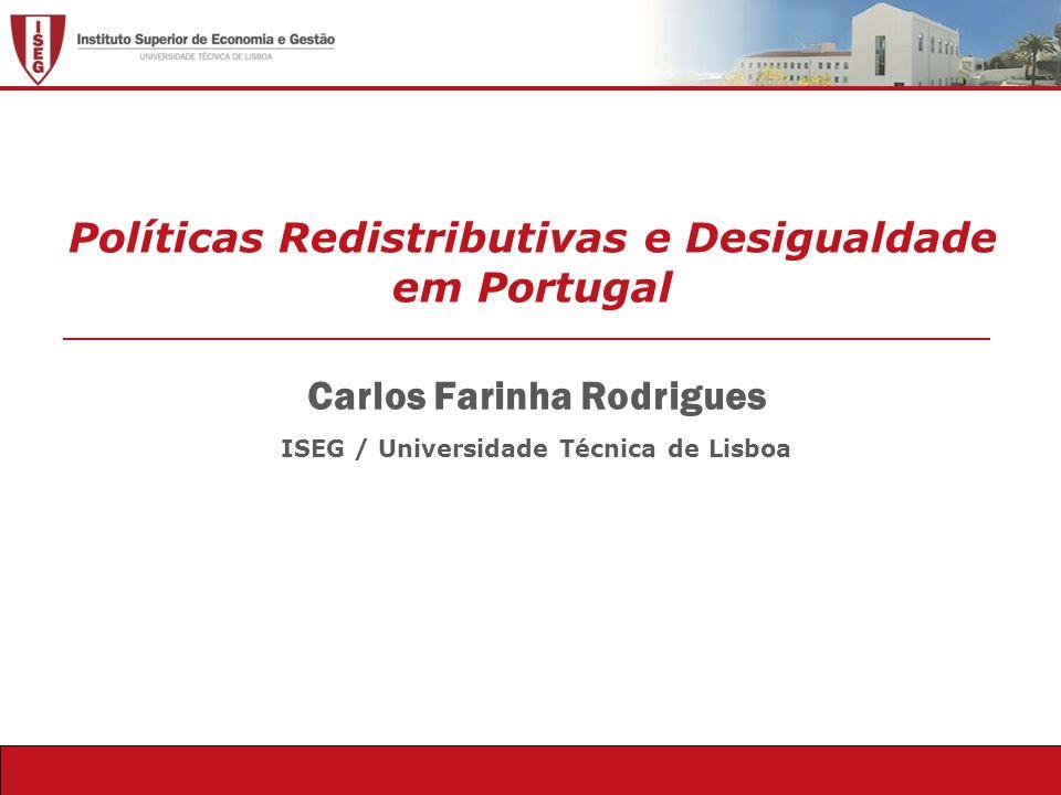Observatório Pedagógico Carlos Farinha Rodrigues ISEG / Universidade Técnica de Lisboa Políticas Redistributivas e Desigualdade em Portugal