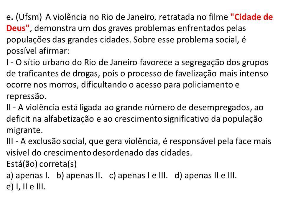 e. (Ufsm) A violência no Rio de Janeiro, retratada no filme