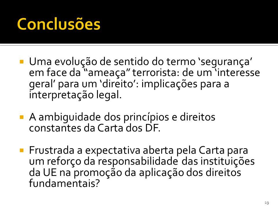 Uma evolução de sentido do termo segurança em face da ameaça terrorista: de um interesse geral para um direito: implicações para a interpretação legal.