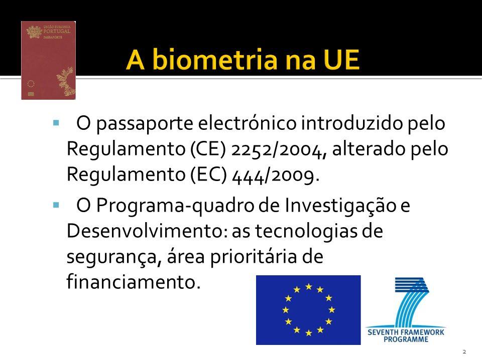 O passaporte electrónico introduzido pelo Regulamento (CE) 2252/2004, alterado pelo Regulamento (EC) 444/2009.