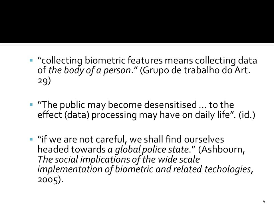 collecting biometric features means collecting data of the body of a person.