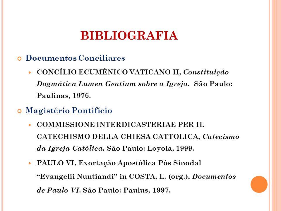 Documentos Conciliares CONCÍLIO ECUMÊNICO VATICANO II, Constituição Dogmática Lumen Gentium sobre a Igreja. São Paulo: Paulinas, 1976. Magistério Pont