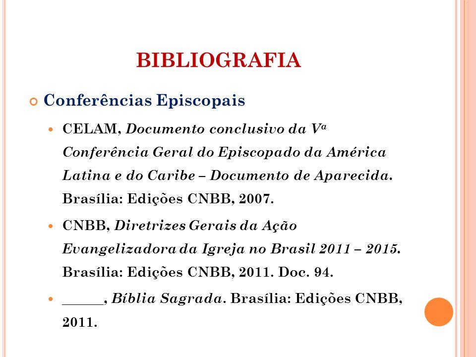 BIBLIOGRAFIA Conferências Episcopais CELAM, Documento conclusivo da V a Conferência Geral do Episcopado da América Latina e do Caribe – Documento de A