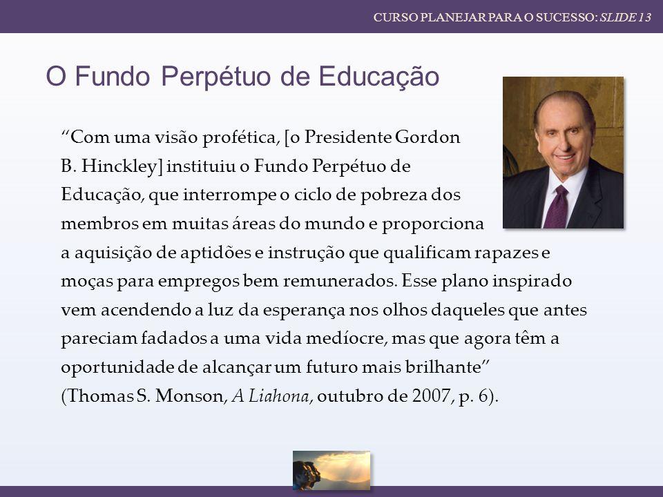 O Fundo Perpétuo de Educação Com uma visão profética, [o Presidente Gordon B.