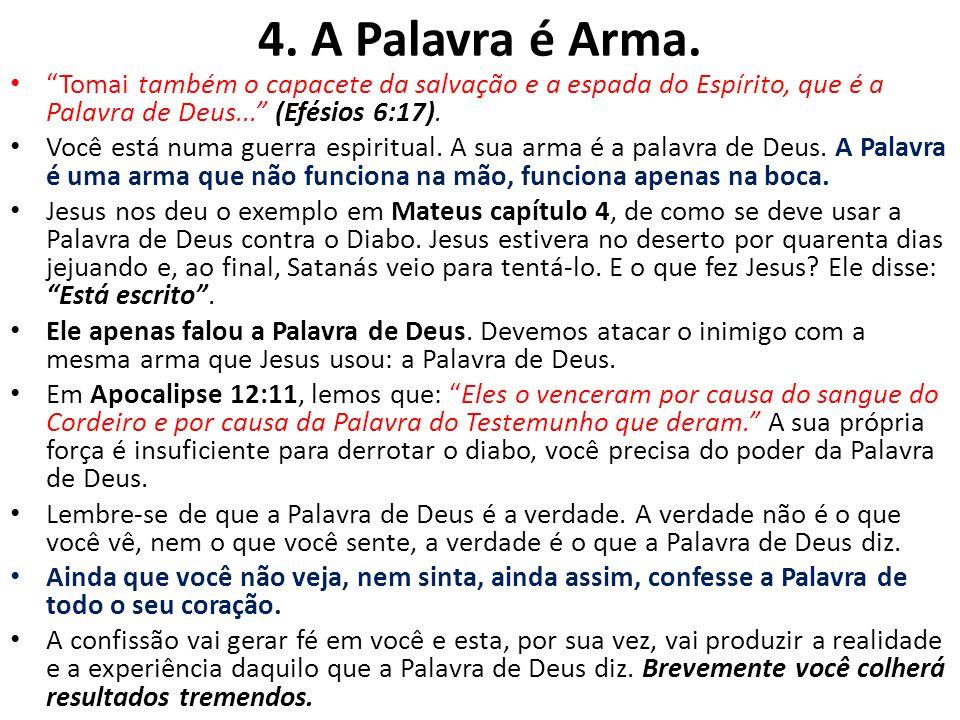 4.A Palavra é Arma.