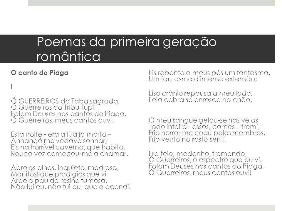 Poemas da primeira geração romântica O canto do Piaga II Por que dormes, Ó Piaga divino.