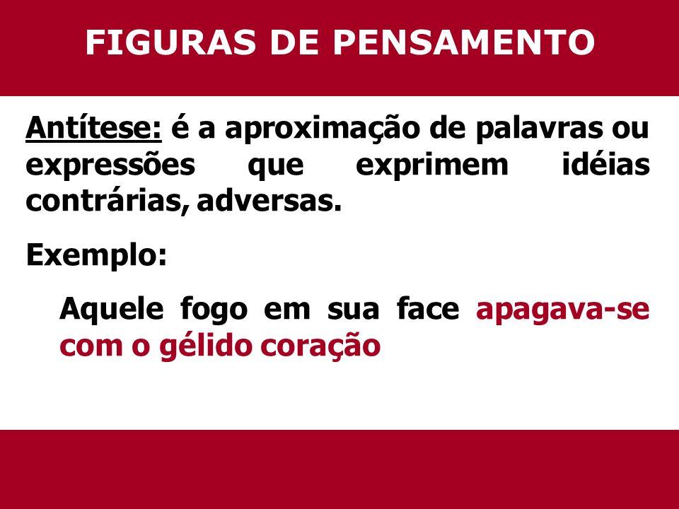 FIGURAS DE PALAVRAS Sinestesia: é a figura que proporciona a ilusão de mistura de percepções, mistura de sentidos.