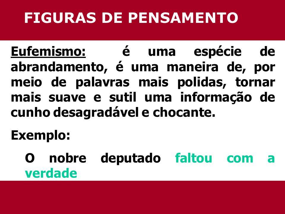 Figuras de palavras Perífrase (ou antonomásia): é um tipo de apelido que se confere aos seres, com o intuito de valorizar algum de seus feitos ou atributos.