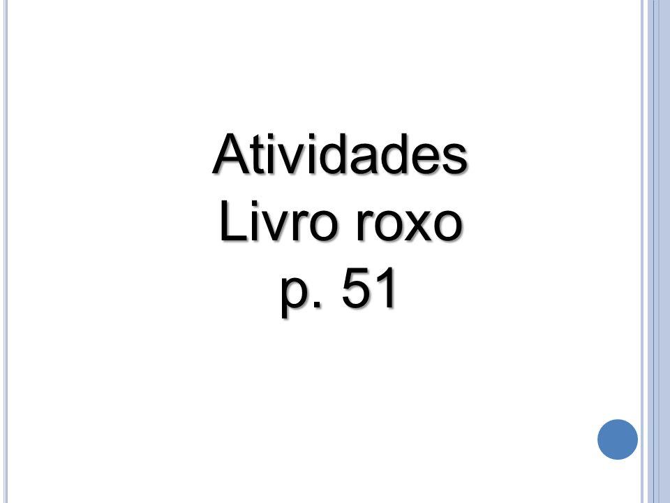 Atividades Livro roxo p. 51