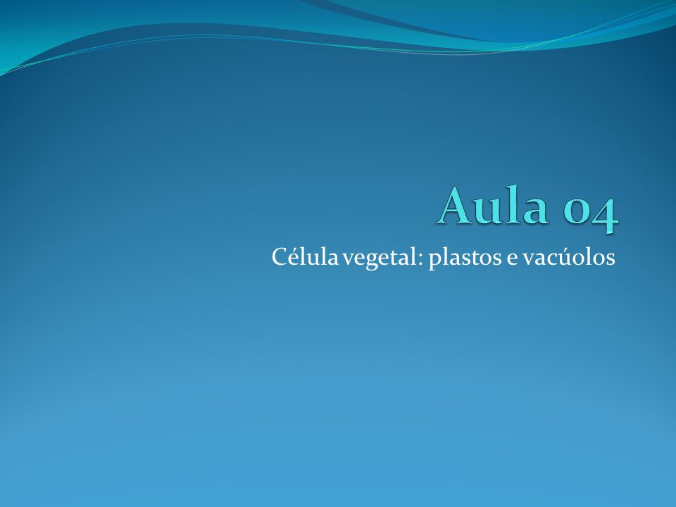 Célula vegetal: plastos e vacúolos