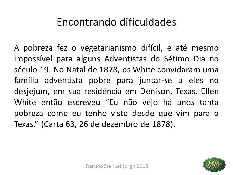 Encontrando dificuldades A pobreza fez o vegetarianismo difícil, e até mesmo impossível para alguns Adventistas do Sétimo Dia no século 19. No Natal d