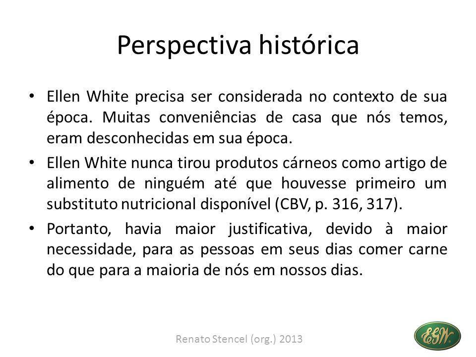 Perspectiva histórica Ellen White precisa ser considerada no contexto de sua época. Muitas conveniências de casa que nós temos, eram desconhecidas em