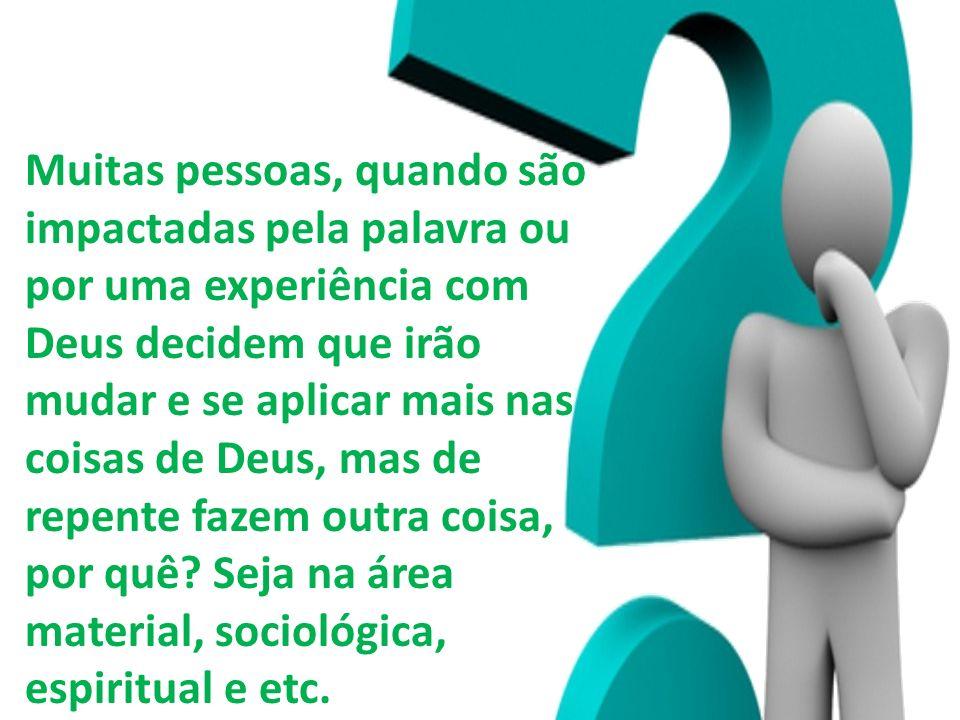 2.ESTEJA COMPLETAMENTE CONVÍCTO E FIRME NA DECISÃO.