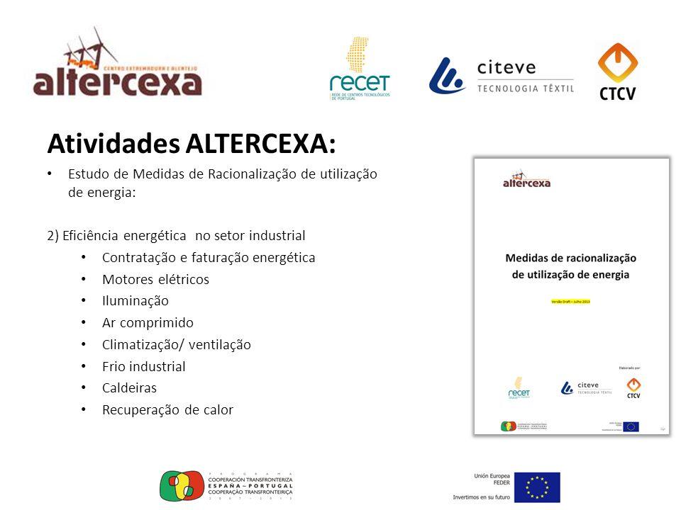 Atividades ALTERCEXA: Estudo de Medidas de Racionalização de utilização de energia: 2) Eficiência energética no setor industrial Contratação e faturaç