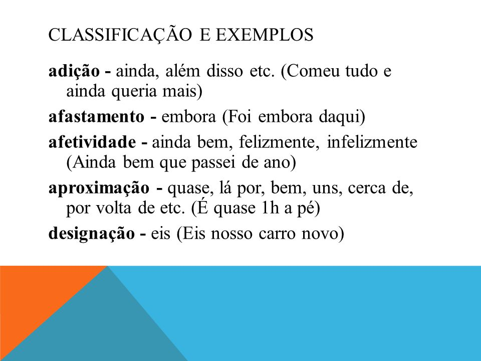 CLASSIFICAÇÃO E EXEMPLOS adição - ainda, além disso etc.