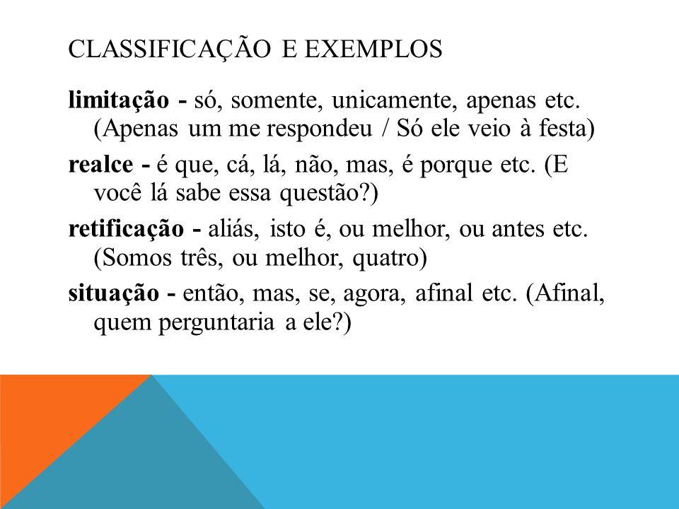 ESTRATÉGIAS ARGUMENTATIVAS As palavras denotativas frequentemente ocorrem em frases e textos diretamente envolvidos com as estratégias argumentativas.