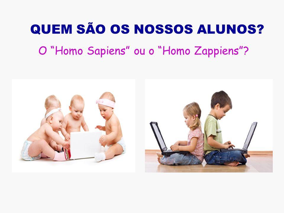 QUEM SÃO OS NOSSOS ALUNOS? O Homo Sapiens ou o Homo Zappiens?