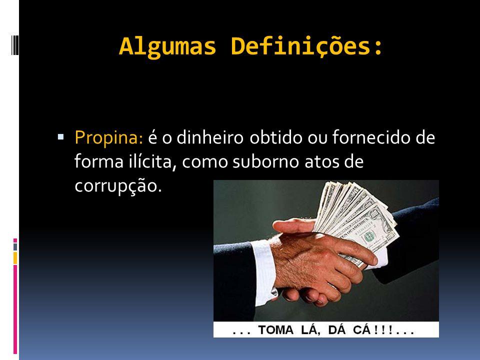 Algumas Definições: Negociata: Negócio em que há trapaça; negócio suspeito, desonesto.