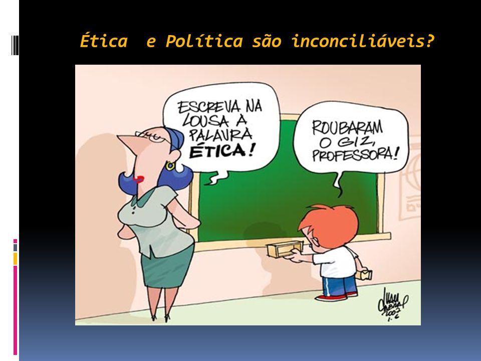 Ética e Política são inconciliáveis?