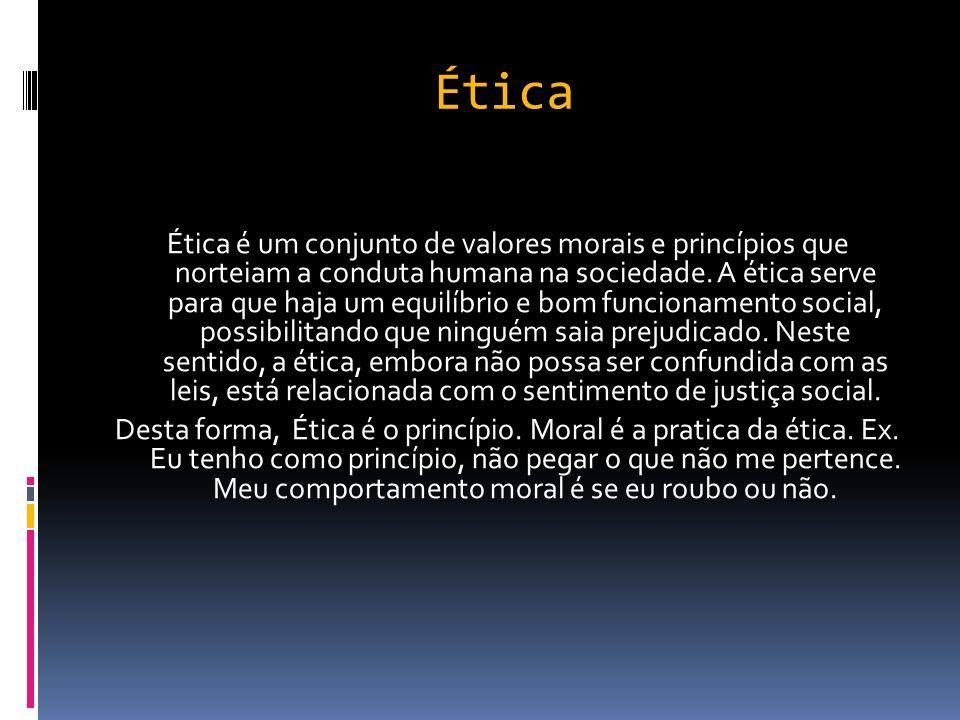 Ética Ética é um conjunto de valores morais e princípios que norteiam a conduta humana na sociedade.