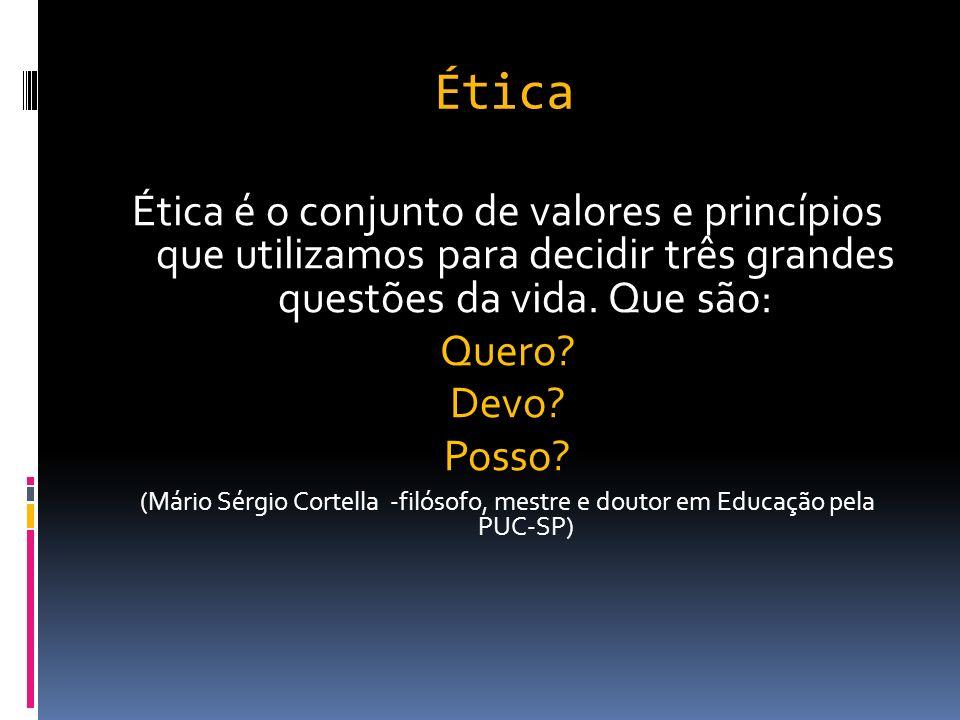 Ética Ética é o conjunto de valores e princípios que utilizamos para decidir três grandes questões da vida.