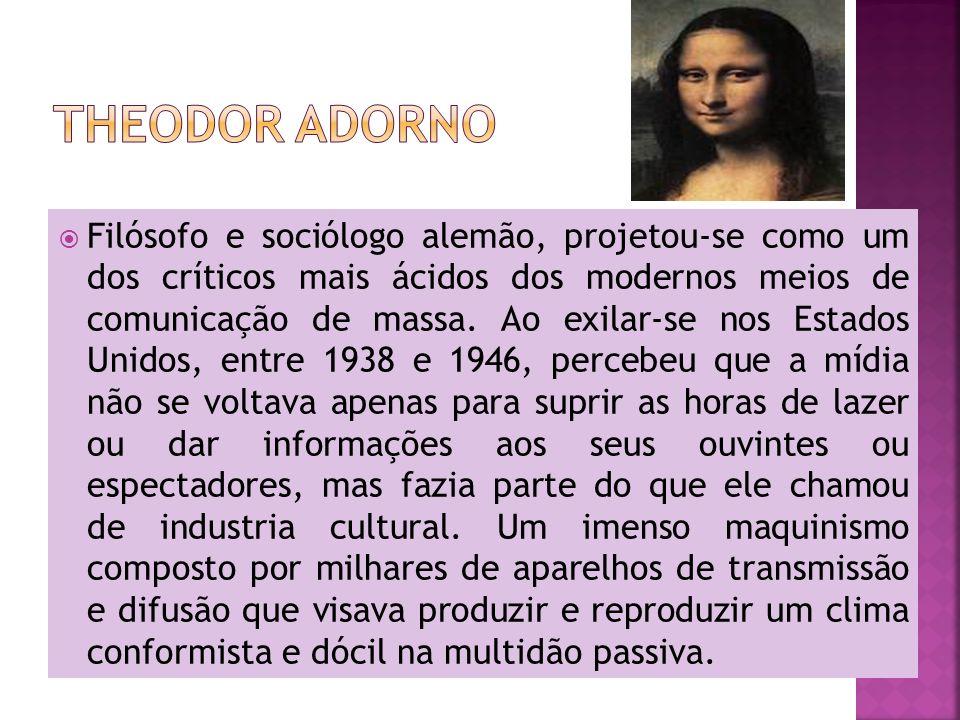 Filósofo e sociólogo alemão, projetou-se como um dos críticos mais ácidos dos modernos meios de comunicação de massa.