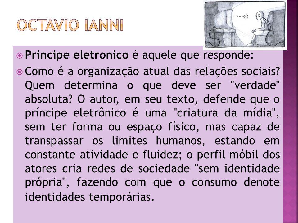 Principe eletronico é aquele que responde: Como é a organização atual das relações sociais? Quem determina o que deve ser
