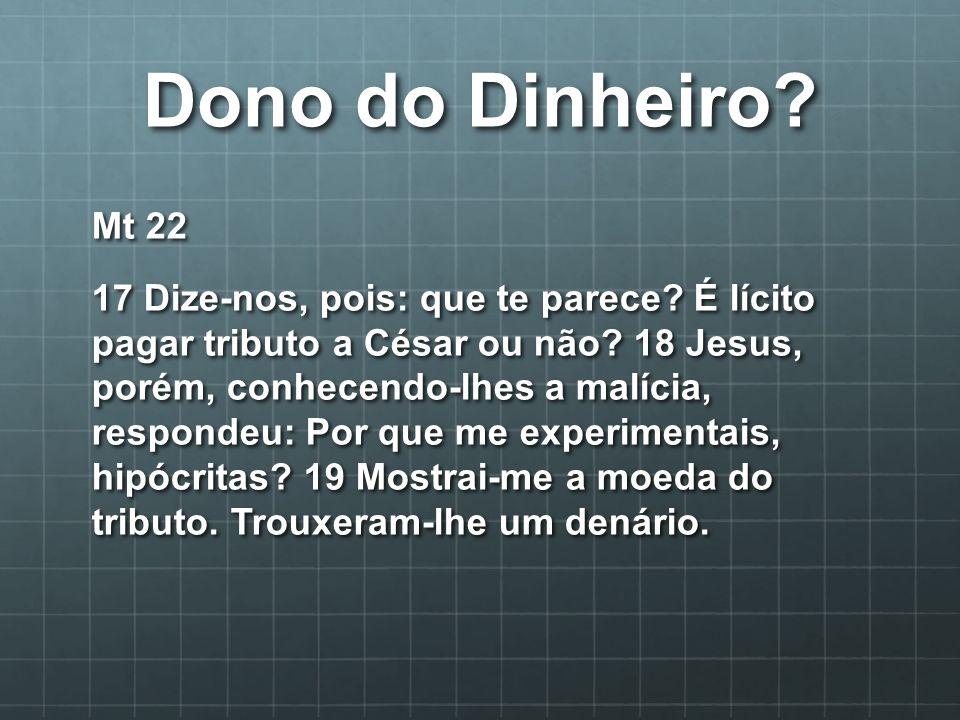 Dono.20 E ele lhes perguntou: De quem é esta efígie e inscrição.